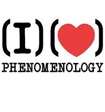 i love phenomenology
