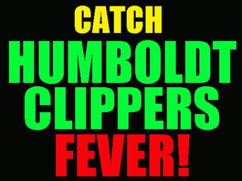 HUMBOLDT CLIPPERS FEVER