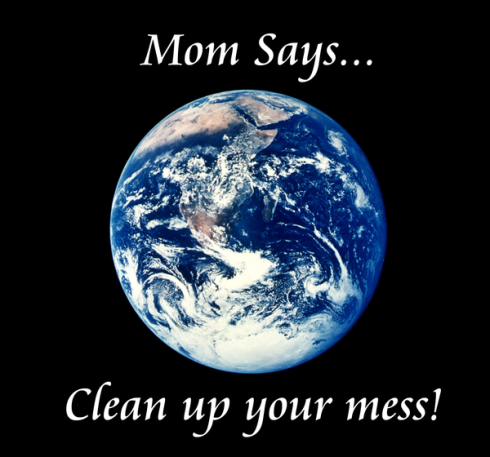 Mom says Clean Up_Your_Mess