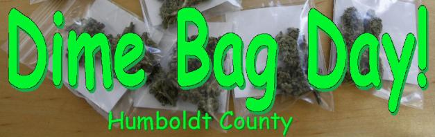 dime bags day Humboldt county