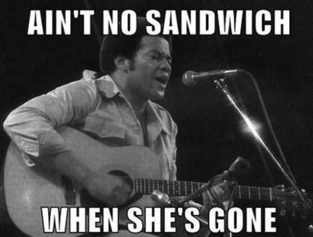 aint-no-sandwich-when-shes-gone
