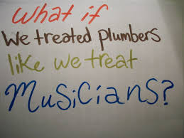 treat plumbers like musicians