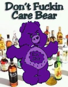 dont fuckin care bear