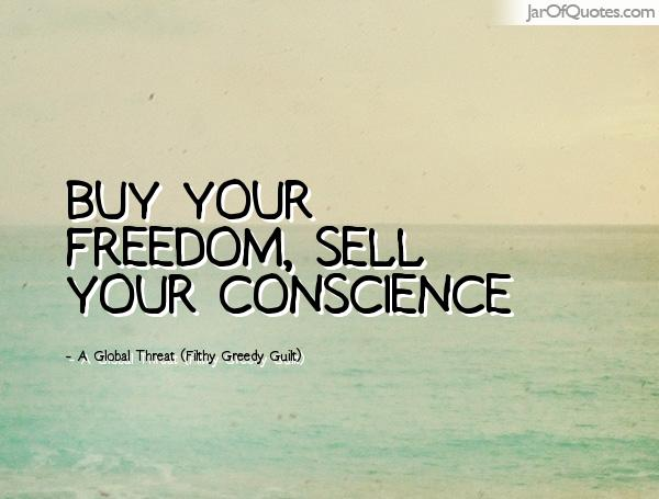 buy freedom sell conscience