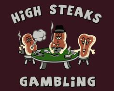 high steaks gambling
